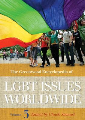 The Greenwood Encyclopedia of LGBT Issues Worldwide [3 volumes] (Hardback)