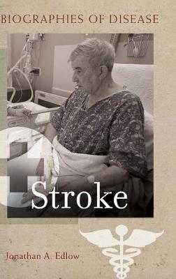 Stroke - Biographies of Disease (Hardback)