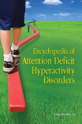 Encyclopedia of Attention Deficit Hyperactivity Disorders (Hardback)