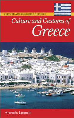 Culture and Customs of Greece - Cultures and Customs of the World (Hardback)