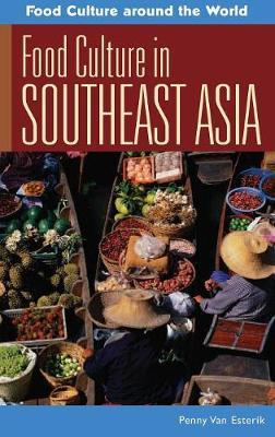 Food Culture in Southeast Asia - Food Culture around the World (Hardback)