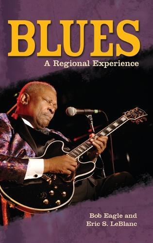 Blues: A Regional Experience (Hardback)