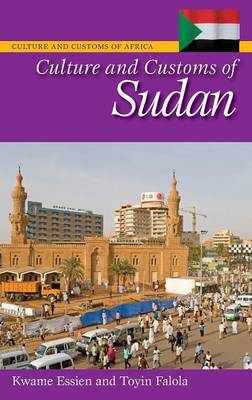 Culture and Customs of Sudan - Cultures and Customs of the World (Hardback)