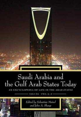 Saudi Arabia and the Gulf Arab States Today [2 volumes]: An Encyclopedia of Life in the Arab States (Hardback)