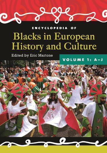 Encyclopedia of Blacks in European History and Culture [2 volumes] (Hardback)