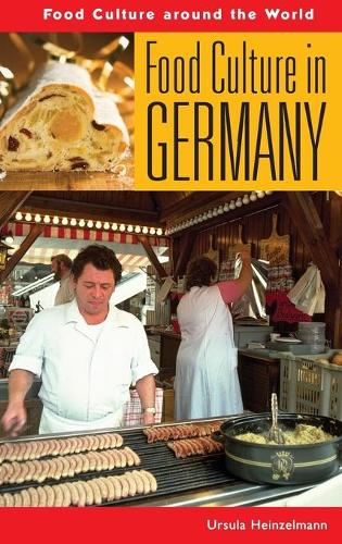 Food Culture in Germany - Food Culture around the World (Hardback)