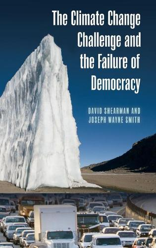 The Climate Change Challenge and the Failure of Democracy (Hardback)