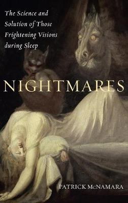 Nightmares: The Science and Solution of Those Frightening Visions during Sleep (Hardback)