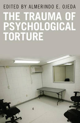 The Trauma of Psychological Torture (Hardback)