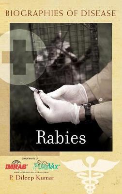 Rabies - Biographies of Disease (Hardback)