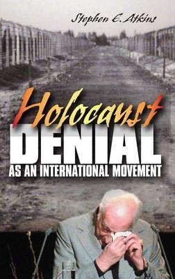 Holocaust Denial as an International Movement (Hardback)