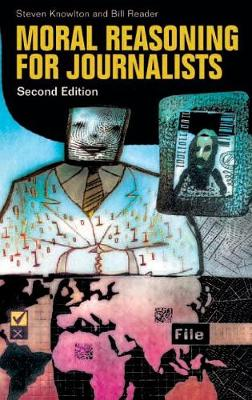 Moral Reasoning for Journalists, 2nd Edition (Hardback)