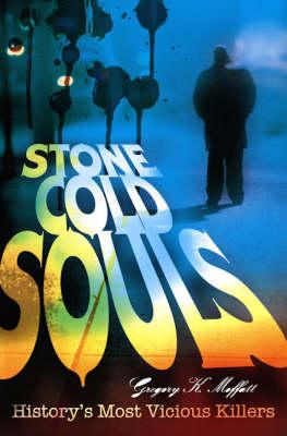 Stone Cold Souls: History's Most Vicious Killers (Hardback)