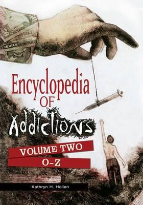 Encyclopedia of Addictions [2 volumes] (Hardback)