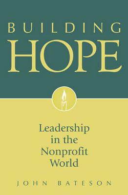 Building Hope: Leadership in the Nonprofit World (Hardback)