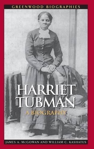 Harriet Tubman: A Biography - Greenwood Biographies (Hardback)