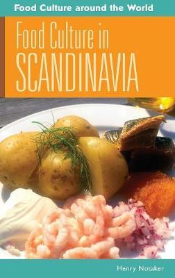 Food Culture in Scandinavia - Food Culture around the World (Hardback)