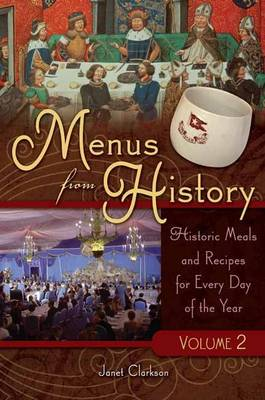 Menus from History [2 volumes]: Historic Meals and Recipes for Every Day of the Year (Hardback)