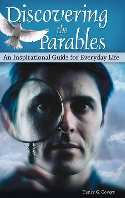 Discovering the Parables: An Inspirational Guide for Everyday Life (Hardback)