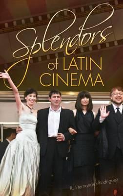 Splendors of Latin Cinema (Hardback)