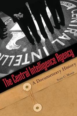 The Central Intelligence Agency: A Documentary History (Hardback)