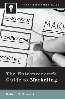 The Entrepreneur's Guide to Marketing (Hardback)