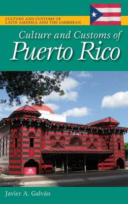 Culture and Customs of Puerto Rico - Cultures and Customs of the World (Hardback)