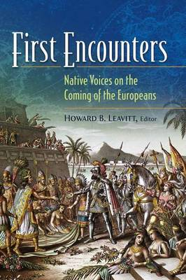 First Encounters: Native Voices on the Coming of the Europeans (Hardback)