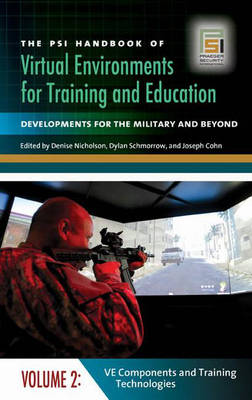The PSI Handbook of Virtual Environments for Training and Education [3 volumes]: Developments for the Military and Beyond (Hardback)