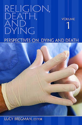 Religion, Death, and Dying [3 volumes] (Hardback)
