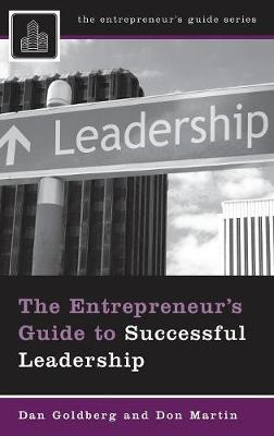 The Entrepreneur's Guide to Successful Leadership (Hardback)