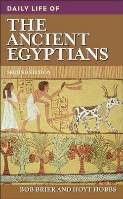 Daily Life of the Ancient Egyptians, 2nd Edition - Daily Life (Hardback)