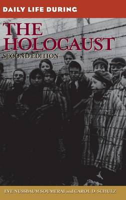 Daily Life During the Holocaust, 2nd Edition - Daily Life (Hardback)