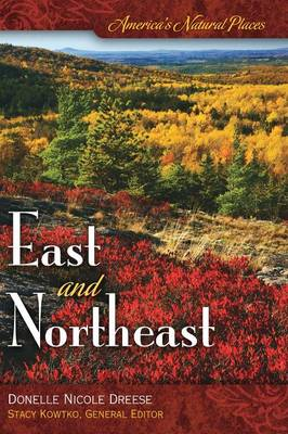 America's Natural Places: East and Northeast - America's Natural Places (Hardback)