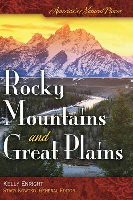 America's Natural Places: Rocky Mountains and Great Plains - America's Natural Places (Hardback)