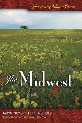 America's Natural Places: The Midwest - America's Natural Places (Hardback)