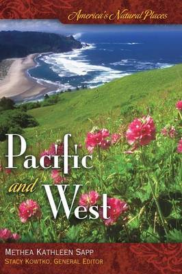 America's Natural Places: Pacific and West - America's Natural Places (Hardback)