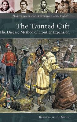 The Tainted Gift: The Disease Method of Frontier Expansion (Hardback)