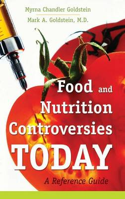 Food and Nutrition Controversies Today: A Reference Guide (Hardback)