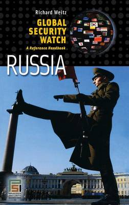 Global Security Watch-Russia: A Reference Handbook - Praeger Security International (Hardback)