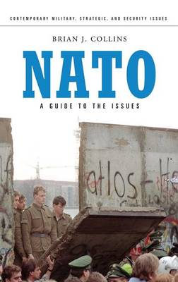NATO: A Guide to the Issues - Praeger Security International (Hardback)