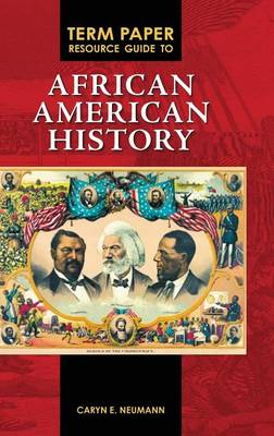 Term Paper Resource Guide to African American History - Term Paper Resource Guides (Hardback)