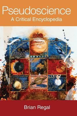 Pseudoscience: A Critical Encyclopedia (Hardback)