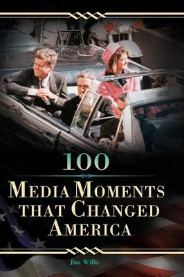 100 Media Moments That Changed America (Hardback)