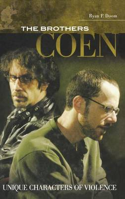 The Brothers Coen: Unique Characters of Violence (Hardback)