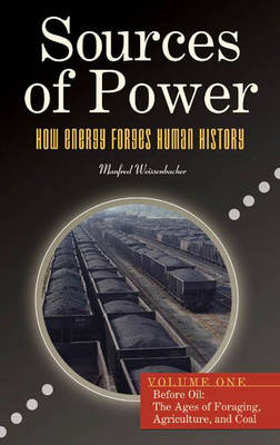 Sources of Power [2 volumes]: How Energy Forges Human History (Hardback)