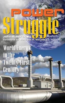 Power Struggle: World Energy in the Twenty-First Century (Hardback)