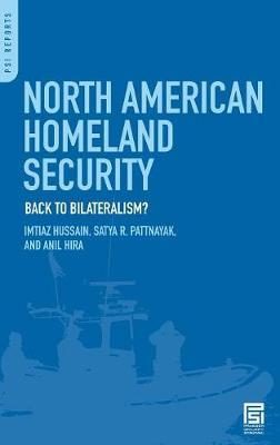North American Homeland Security: Back to Bilateralism? - Praeger Security International (Hardback)