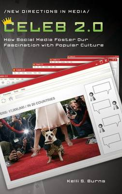 Celeb 2.0: How Social Media Foster Our Fascination with Popular Culture (Hardback)