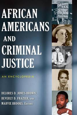 African Americans and Criminal Justice: An Encyclopedia (Hardback)